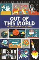 Gifford, Clive - Out of This World: All The Cool Bits About Space - 9781780554709 - V9781780554709