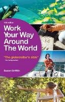 Griffith, Susan - Work Your Way Around the World - 9781780591834 - V9781780591834