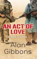 Gibbons, Alan - An Act of Love - 9781780620183 - V9781780620183