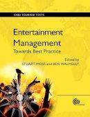 - Entertainment Management: Towards Best Practice (CABI Tourism Texts) - 9781780640235 - V9781780640235