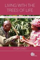 Leakey, Roger B. - Living with the Trees of Life: Towards the Transformation of Tropical Agriculture - 9781780640983 - V9781780640983