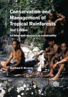 Bruenig, Eberhard - Conservation and Management of Tropical Rainforests: An Integrated Approach to Sustainability - 9781780641409 - V9781780641409