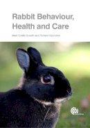Buseth, Marit Emilie, Saunders, Richard - Rabbit Behaviour, Health and Care - 9781780641904 - V9781780641904