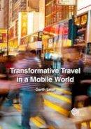Lean, Garth - Transformative Travel in a Mobile World - 9781780643991 - V9781780643991