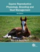 Davies Morel, Mina C. G. - Equine Reproductive Physiology, Breeding and Stud Management - 9781780644417 - V9781780644417