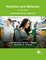 Worobey, John, Tapper, Beverly J., Kanarek, Robin B. - Nutrition and Behavior: A Multidisciplinary Approach - 9781780644448 - V9781780644448