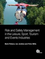 Piekarz, Mark, Jenkins, Ian, Mills, Peter - Risk and Safety Management in the Leisure, Sport, Tourism and Events Industries - 9781780644493 - V9781780644493