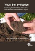 Bruce Ball - Visual Soil Evaluation: Realising Potential Crop Production with Minimum Environmental Impact - 9781780644707 - V9781780644707
