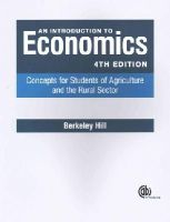 Hill, Berkeley - An Introduction to Economics: Concepts for Students of Agriculture and the Rural Sector - 9781780644752 - V9781780644752