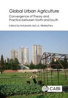 - Global Urban Agriculture: Convergence of Theory and Practice between North and South - 9781780647326 - V9781780647326
