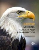 Scott, David - Raptor Medicine, Surgery and Rehabilitation - 9781780647463 - V9781780647463