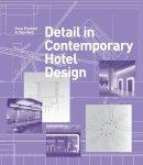 Plunkett, Drew; Reid, Olga - Detail in Contemporary Hotel Design - 9781780672854 - V9781780672854