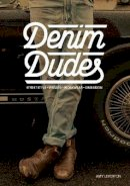 Leverton, Amy - Denim Dudes: Street Style, Vintage, Workwear, Obession - 9781780674186 - V9781780674186