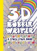 Linda Scott - 3D Bubble Writer: A Crazy Craft Book - 9781780674865 - V9781780674865