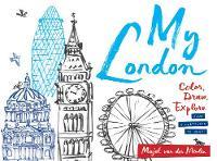 Meulen, Majel van der - My London: Colour, Draw, Explore - 9781780679112 - V9781780679112