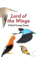 Christine Berrie, Mike Unwin - Lord of the Wings: A Bird Trump Game - 9781780679143 - V9781780679143