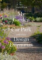 Kendra Wilson - My Garden is a Car Park: And Other Design Dilemmas - 9781780679259 - V9781780679259