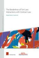 . Ed(s): Martin-Casals, Miquel - The Borderlines of Tort Law: Interactions with Contract Law (Molengrafica) (Principles of European Tort Law) - 9781780682488 - V9781780682488