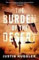 Huggler, Justin - The Burden of the Desert - 9781780722009 - V9781780722009