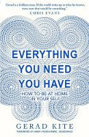 Gerad Kite - Everything You Need You Have - 9781780722597 - KAK0001000