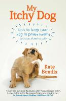 Bendix, Kate - My Itchy Dog: How to Keep Your Dog in Prime Health (and Away from the Vet) - 9781780723082 - V9781780723082