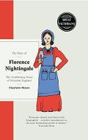 Moore, Charlotte - The Story of Florence Nightingale: The Trailblazing Nurse of Victorian England (Great Victorians) - 9781780723273 - V9781780723273
