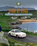 McComb, Rodney - Ireland Stage by Stage: The Rally Roads of Ireland - 9781780730707 - V9781780730707