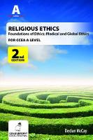 Mccay, Declan - Religious Ethics: Principles, Practice and Society for CCEA A Level: Foundations of Ethics; Medical and Global Ethics - 9781780731100 - V9781780731100