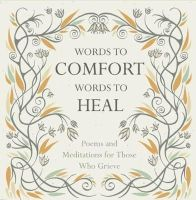 Mabey, Juliet - Words to Comfort, Words to Heal - 9781780742274 - V9781780742274