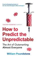 - How to Predict the Unpredictable: The Art of Outsmarting Almost Everyone - 9781780747200 - 9781780747200