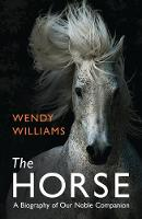 Williams, Wendy - The Horse - 9781780749358 - V9781780749358
