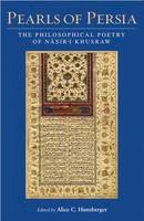 Alice C. Hunsberger - Pearls of Persia: The Philosophical Poetry of Nasir-i Khusraw - 9781780761305 - V9781780761305