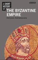 Stathakopoulos, Dionysios - Short History of the Byzantine Empire - 9781780761947 - V9781780761947