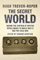 Trevor-Roper, Hugh - The Secret World - 9781780762081 - V9781780762081