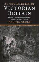 Grube, Dennis - At the Margins of Victorian Britain - 9781780763446 - V9781780763446