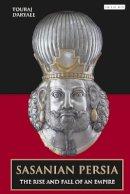 Daryaee, Touraj - Sasanian Persia: The Rise and Fall of an Empire - 9781780763781 - V9781780763781