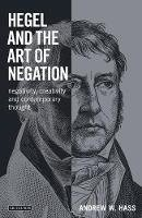 Hass, Andrew - Hegel and the Art of Negation - 9781780765587 - V9781780765587