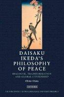 - Daisaku Ikeda and Dialogue for Peace - 9781780765716 - V9781780765716