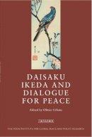 - Daisaku Ikeda and Dialogue for Peace - 9781780765723 - V9781780765723