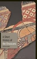 Riva, Corinna - Short History of the Etruscans - 9781780766157 - V9781780766157