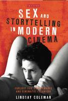 - Sex and Storytelling in Modern Cinema: Explicit Sex, Performance and Cinematic Technique (International Library of the Moving Image) - 9781780766393 - V9781780766393