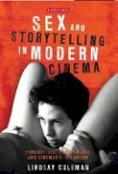 - Sex and Storytelling in Modern Cinema - 9781780766409 - V9781780766409