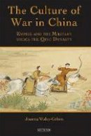 Waley-Cohen, Joanna - The Culture of War in China - 9781780766683 - V9781780766683