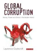 Cockcroft, Laurence - Global Corruption - 9781780767604 - V9781780767604
