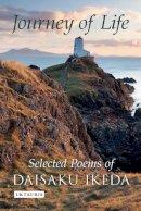 Ikeda, Daisaku - Journey of Life: Selected Poems of Daisaku Ikeda - 9781780769691 - V9781780769691