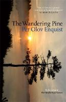 Olov Enquist, Per - The Wandering Pine - 9781780870199 - V9781780870199