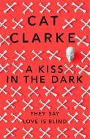 Clarke, Cat - A Kiss In The Dark - 9781780870472 - V9781780870472