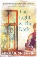 Shishkin, Mikhail - The Light and the Dark - 9781780871080 - V9781780871080