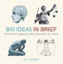 Ian Crofton - Big Ideas in Brief - 9781780871455 - V9781780871455