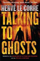 Le Corre, Hervé - Talking to Ghosts - 9781780873053 - V9781780873053